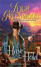 To Have and to Hold (Cactus Creek Cowboys) by Leigh Greenwood