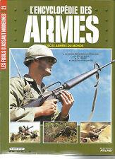 ENCYCLOPEDIE DES ARMES N° 21  LES FUSILS D ASSAUT MODERNES - FAMAS - M 16 ETC ..