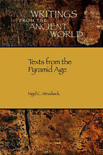 Texts From The Pyramid Age From Writings Of The Ancient World Egypt