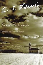 Cautivado Por la Alegria : Historia de Mi Conversión by C. S. Lewis (2006,...