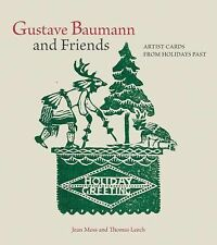 Gustave Baumann and Friends : Artist Cards from Holidays Past by Thomas Leech...