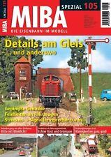 MIBA Spezial 105 - Details am Gleis ... und anderswo