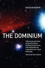 The Dominium  Sequencing antimatter and gravity effect: Big Bang to black hole;