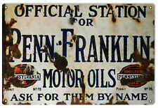 Penn Franklin Motor Oil Gas Station Sign Reproduction Aged
