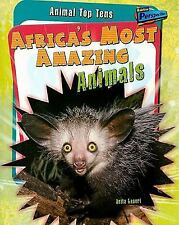 Africa's Most Amazing Animals (Animal Top Tens)