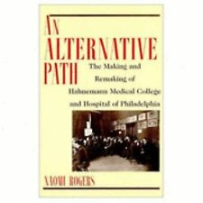 An Alternative Path: The Making and Remaking of Hahnemann Medical College and Ho