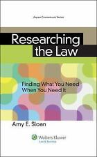 Researching the Law : Finding What You Need When You Need It US Edition