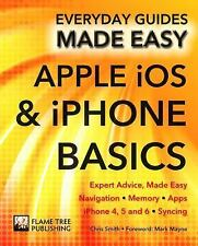 Apple iOS & iPhone Basics: Expert Advice, Made Easy (Everyday Guides Made Easy),