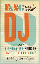 Hang the DJ: An alternative book of music lists, By ,in Used but Acceptable cond