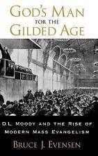 God's Man for the Gilded Age: D.L. Moody and the Rise of Modern Mass E-ExLibrary