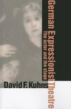 NEW - German Expressionist Theatre: The Actor and the Stage