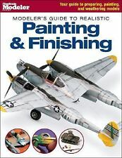 Modeler's Guide to Realistic Painting & Finishing (FineScale Modeler Books), , A