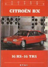 Revue Livre Citroen BX 16 RS - 16 TRS - ETAI - E.T.A.I Nov. 1988 Sommaire Dedans