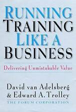 Running Training Like a Business: Delivering Unmistakable Value-ExLibrary