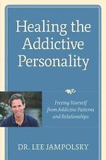Healing the Addictive Personality : Freeing Yourself from Addictive Patterns...