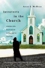 Introverts in the Church: Finding Our Place in an Extroverted Culture by Adam S