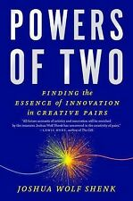 Powers of Two : Finding the Essence of Innovation in Creative Pairs by Joshua...