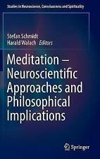 Meditation - Neuroscientific Approaches and Philosophical Implications, Stefan S