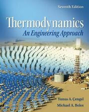 Thermodynamics : An Engineering Approach by Yunus A. Cengel, Cengel and...