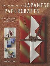 The Simple Art of Japanese Papercrafts: 35 Gift Ideas for Step-By-Step...
