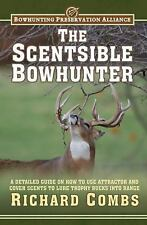 The Scentsible Bowhunter: A Detailed Guide on How to Use Attractor and-ExLibrary