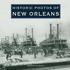 Historic Photos: Historic Photos of New Orleans by Melissa Lee Smith (2007,...