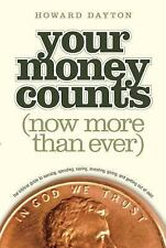 Your Money Counts : The Biblical Guide to Earning, Spending, Saving,...
