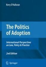 The Politics of Adoption : International Perspectives on Law, Policy and...