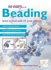 So Easy...Beading: Learn to Bead with 25 Great Projects