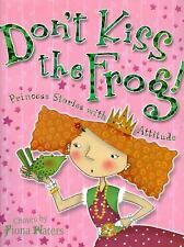Don't Kiss the Frog! : Princess Stories with Attitude (2013, Paperback)