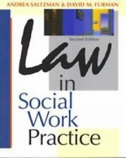 Ethics and Legal Issues: Law in Social Work Practice by David M. Furman and...
