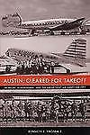 Jack and Doris Smothers Series in Texas History, Life, and Culture: Austin,...