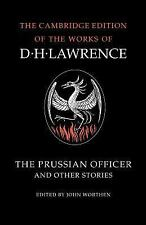 The Cambridge Edition of the Works of D. H. Lawrence: The Prussian Officer...