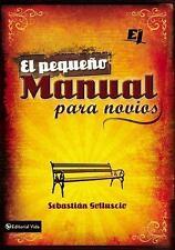 Especialidades Juveniles: El Pequeño Manual para Novios by Sebastian Andres...