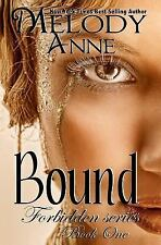 Bound : Forbidden Series: Book One by Melody Anne (2014, Paperback)