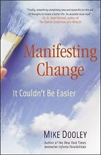 Manifesting Change : It Couldn't Be Easier by Mike Dooley (2011, Paperback)