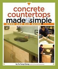 Concrete Countertops Made Simple by Fu-Tung Cheng (2008, Mixed Media, Guide...