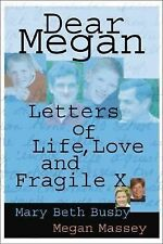 Dear Megan: Letters on Life, Love and Fragile X (Capital Cares)