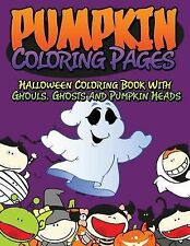 Pumpkin Coloring Pages (Halloween Coloring Book with Ghouls, Ghosts and...