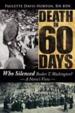 Death in 60 Days : Who Silenced Booker T. Washington? - A Nurse's View by...