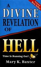 """""""A Divine Revelation of Hell"""" by Mary K. Baxter (Brand New Paperback)"""
