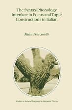 The Syntax-Phonology Interface in Focus and Topic Constructions in Italian 50...