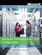 Exam 70-236: Microsoft Exchange Server 2007 Configuration with Lab Manual Set, M