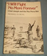 """I Will Fight No More Forever"" Chief Joseph and the Nez Perce War Merrill Beal"
