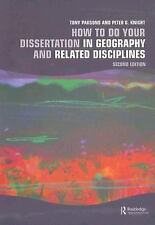 How to Do Your Dissertation in Geography and Related Disciplines by Tony...