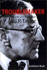 Troublemaker: The Life and History of A.J.P. Taylor-ExLibrary