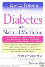 How To Prevent and Treat Diabetes with Natural Medicine Michael Murray WT55339