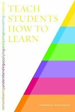 Teach Students How to Learn : Strategies You Can Incorporate into Any Course...