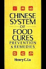 Chinese System of Food Cures, Prevention & Remedies, Henry C. Lu