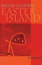 MISTER GOODBYE EASTER ISLAND NEW PAPERBACK BOOK